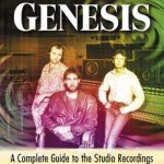 The Songs of Genesis: A Complete Guide to the Studio Recordings