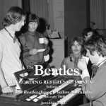 The Beatles Recording Reference Manual: Volume 4: The Beatles through Yellow Submarine (1968 - early 1969) (The Beatles Recording Reference Manuals)